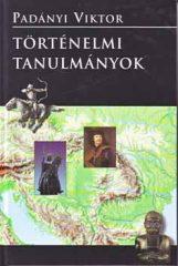 Történelmi tanulmányok - Padányi Viktor