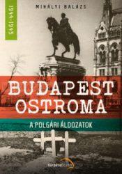 Budapest ostroma A polgári áldozatok- Mihályi Balázs