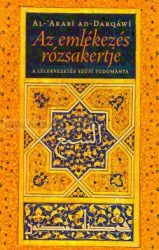 Az emlékezés rózsakertje A lélekvezetés szúfí tudománya- Újra megjelent!!!! Al-'Arabí ad-Darqáwí- Fordította: Buji Ferenc