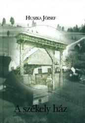 A székely ház (Főnix Téka 11.)-  Fiók Károly, Huszka József