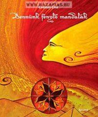 Bennünk fénylő mandalák- Csémy Éva