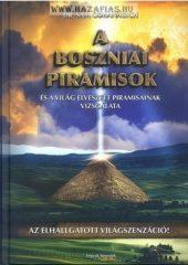 A boszniai piramisok és a világ elveszett piramisainak vizsgálata- Dr. Sam Osmanagich