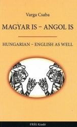 Magyar is - Angol is : Varga Csaba