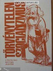 Törvénytelen szocializmus- A tényfeltáró bizottság jelentése Révai Valéria (szerk.)