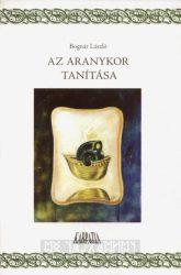 Az aranykor tanítása : Bognár László