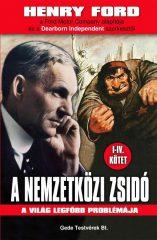A nemzetközi zsidó  A világ legfőbb problémája : Henry Ford