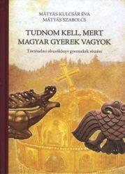 Tudnom kell, mert magyar gyerek vagyok- Mátyás Szabolcs