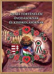 Mesés történelem óvodásoknak és kisiskolásoknak-Mátyás Szabolcs