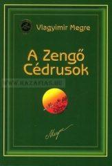 Vlagyimir Megre- A Zengő Cédrusok - 2. Oroszország Zengő Cédrusai