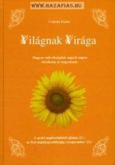 Világnak Virága - A nyári napfordulótól az őszi napéjegyenlőségig- Czárán Eszter
