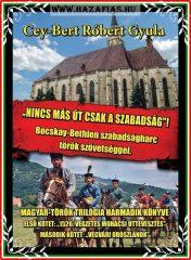 """Cey-Bert Róbert Gyula- """"Nincs más út csak a szabadság"""" Magyar-Török trilógia harmadik könyve"""