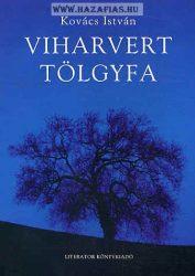 Viharvert tölgyfa -Kovács István