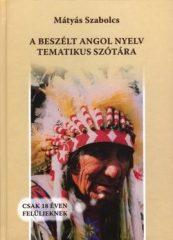 A beszélt angol nyelv tematikus szótára-Mátyás Szabolcs