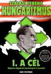 Hungarizmus I. A Cél : Szálasi Ferenc