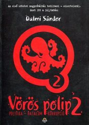 Vörös polip 2.: Dalmi Sándor