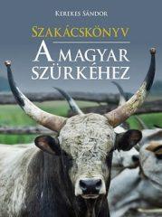 Szakácskönyv - A magyar szürkéhez-  Kerekes Sándor