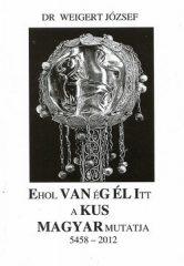 Ehol VAN éG ÉL Itt a KUS MAGYAR mutatja- Dr. Weigert József