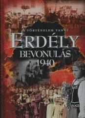 A történelem tanúi-Erdély bevonulás 1940