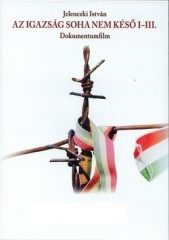 Jelenczki István-Az igazság soha nem késő I-III. DVD