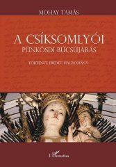 A csíksomlyói pünkösdi búcsújárás -Történet, eredet, hagyomány