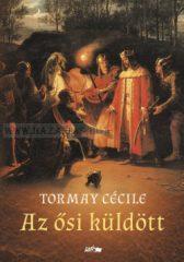 Az ősi küldött : Tormay Cécile