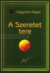 Vlagyimir Megre -A Szeretet Tere - 3. Oroszország Zengő Cédrusai