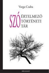 Szóértelmező, szótörténeti, szótár - Varga Csaba