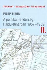 A politikai rendőrség Hajdú-Biharban 1957-1989 II.-Filep Tibor