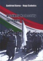 A Székely Hadosztály története - Gottfried Barna, Nagy Szabolcs