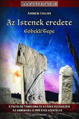 Az Istenek eredete - Göbekli Tepe A Figyelők temploma és az Éden felfedezése - Az emberiség 12.000 éves szentélye