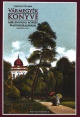 Vármegyék könyve II. rész-Millenniumi körkép Magyarországról : Bencsik András