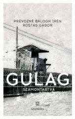 Gulag - Számontartva-Prevozné Balogh Irén, Rostás Gábor