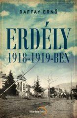 Erdély 1918-1919-ben- Raffay Ernő
