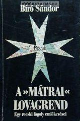 A mátrai lovagrend ( Egy recski fogoly emlékezései)- Bíró Sándor