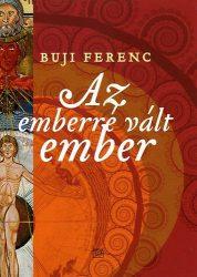 Az emberré vált ember : Buji Ferenc