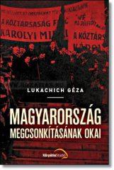 Lukachich Géza-Magyarország megcsonkításának okai