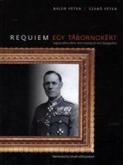 Requiem egy tábornokért - Legeza János élete