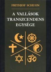A vallások transzcendens egysége -  Frithjof Schuon