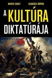 A kultúra diktatúrája-Bayer Zsolt, Szakács Árpád