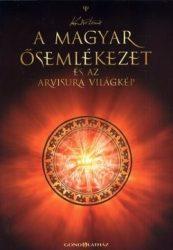 A magyar ősemlékezet és az arvisura világkép - Kozsdi Tamás