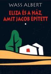 Eliza és a ház, amit Jacob épített 1-2. (puha,Mentor) Wass Albert