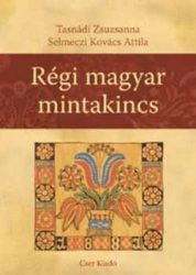 Régi magyar mintakincs : Selmeczi Kovács Attila, Tasnádi Zsuzsanna