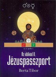 Az időkód II. - Jézuspasszport - Berta Tibor