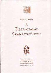 A Tisza-család szakácskönyve -  Patay László