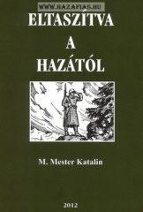 Eltaszítva a hazától- M. Mester Katalin