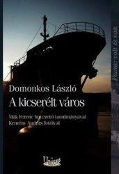 A kicserélt város - Fiume: volt és van - Domonkos László