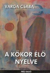 A kőkor élő nyelve (puhatáblás) -Varga Csaba