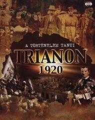Trianon 1920 A történelem tanúi- Bánffyné Kalavszky Györgyi(Szerk.) - Nagy Emese(Szerk.) - Prantner Zoltán(Vál.) - Toroczkay Balázs(Szerk.)