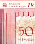 Otthonom Szatmár megye 19- 50 év krónikája