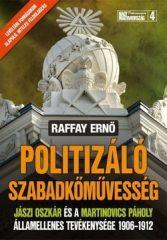 Politizáló Szabadkőművesség : Raffay Ernő